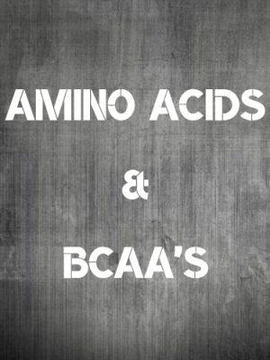 AMINO ACIDS & BCAA'S